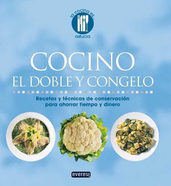 COCINO EL DOBLE Y CONGELO