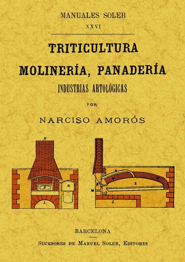 TRITICULTURA, MOLINERIA Y PANADERIA: INDUSTRIAS ARTOLOGICAS