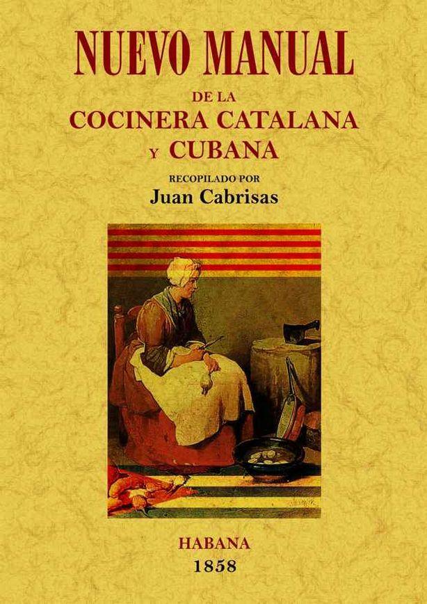 NUEVO MANUAL DE LA COCINERA CATALANA Y CUBANA