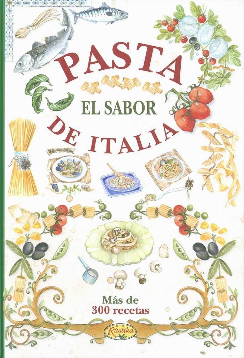 Pasta. El sabor de Italia