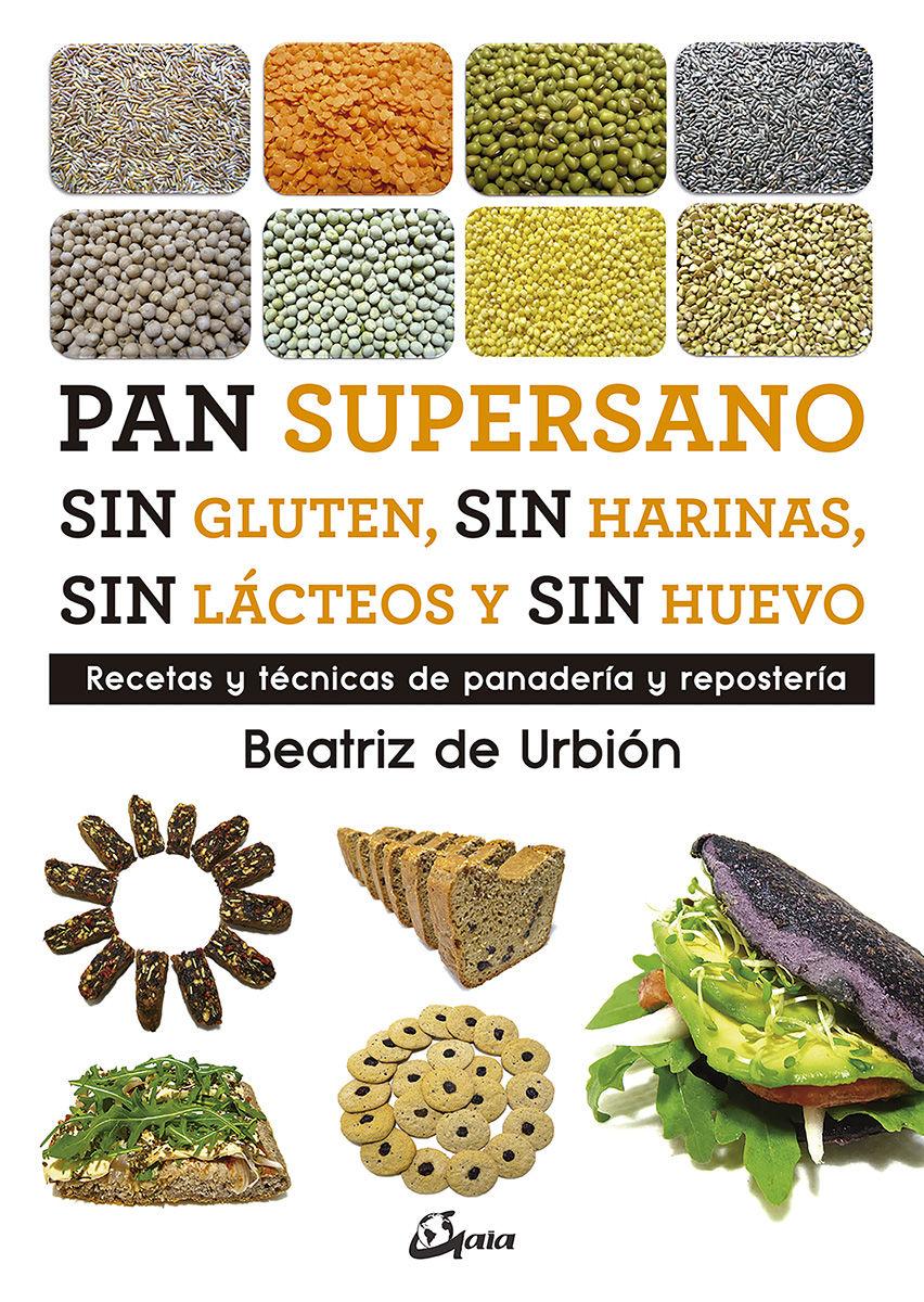 PAN SUPERSANO: SIN GLUTEN, SIN HARINAS, SIN LÁCTEOS Y SIN HUEVO